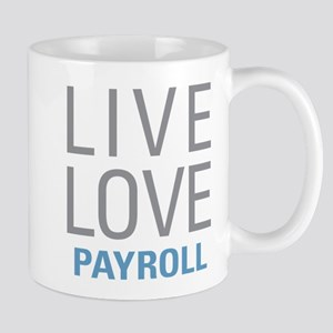 Live Love Payroll Mugs
